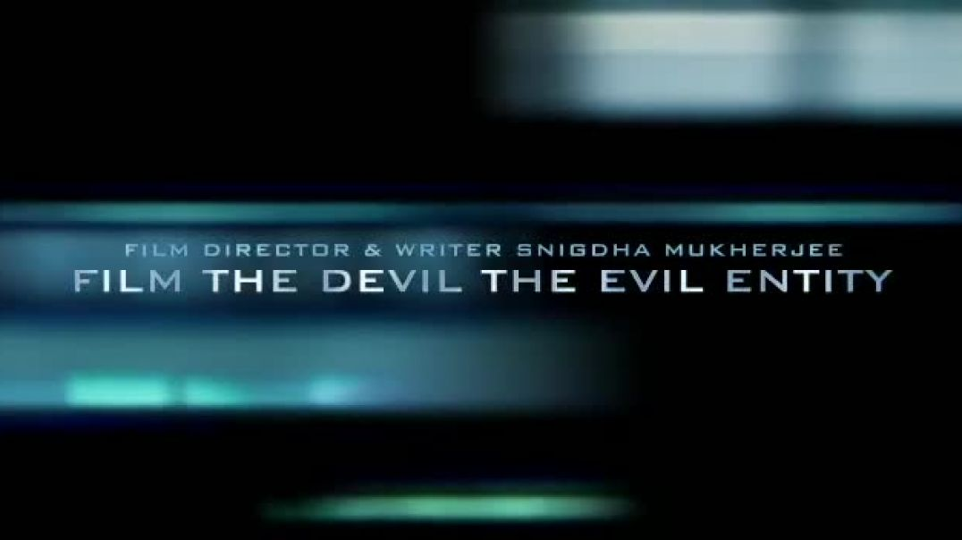 THE DEVIL THE EVIL ENTITY HINDI MOVIE TRAILER A FILM BY DIRECTOR SNIGDHA MUKHERJEE